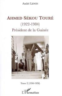 Ahmed Sékou Touré (1922-1984). Volume 2, 1956-1958