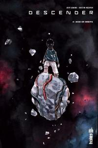 Descender. Volume 4, Mise en orbite