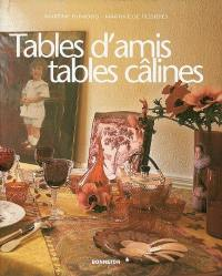 Tables d'amis, tables câlines