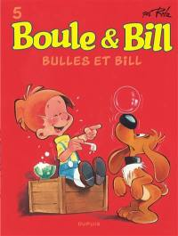 Boule & Bill. Volume 5, Bulles et Bill