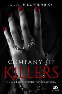 Company of killers. Volume 3, A la recherche de Seraphina
