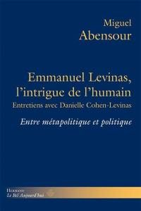 Emmanuel Levinas, l'intrigue de l'humain