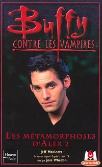 Buffy contre les vampires. Volume 29, Les métamorphoses d'Alex. 2