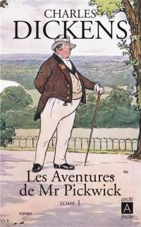 Les aventures de Mr Pickwick. Volume 1,