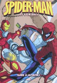 Spider-Man. Volume 10, Gare à Ultron !