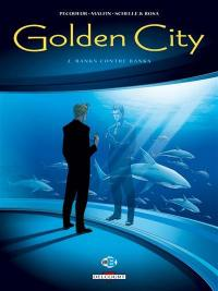 Golden city. Volume 2, Banks contre Banks