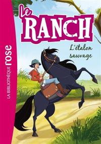 Le ranch. Volume 1, L'étalon sauvage