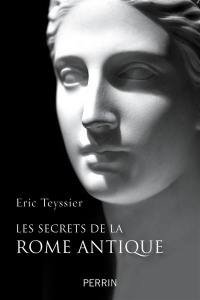 Les secrets de la Rome antique