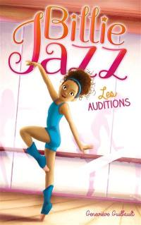 Billie Jazz. Volume 1, Les auditions