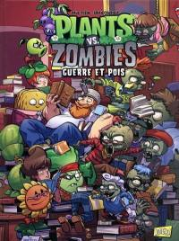 Plants vs zombies. Volume 11, Guerre et pois