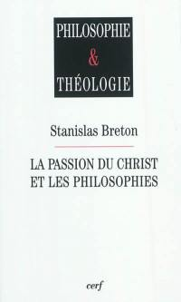 La Passion du Christ et les philosophies