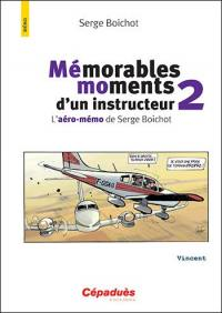 Mémorables moments d'un instructeur. Volume 2,