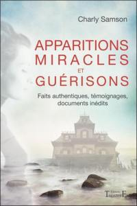 Apparitions, miracles et guérisons