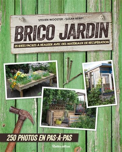 Livre : Brico jardin écrit par Steven Wooster et Susan Berry ...