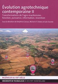 Evolution agrotechnique contemporaine. Volume 2, Transformations de l'agro-machinisme