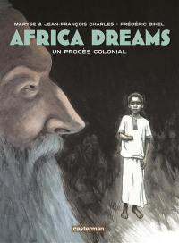 Africa dreams. Volume 4, Un procès colonial