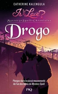 Is it love ?. Volume 1, Drogo