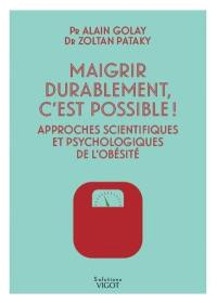Maigrir durablement, c'est possible !