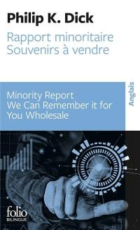 Minority report; Rapport minoritaire; We can remember it for you wholesale; Souvenirs à vendre