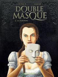 Double masque. Volume 2, La fourmi