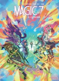 Magic 7. Volume 10, Le commencement