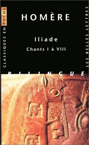 Iliade. Volume 1, Chants I à VIII