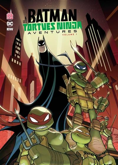 Batman & les Tortues ninja. Volume 1,