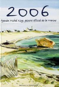 Agenda Michel King 2006, peintre officiel de la Marine