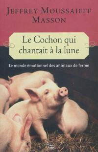 Le cochon qui chantait à la lune