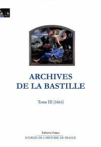 Archives de la Bastille. Volume 3, 1661
