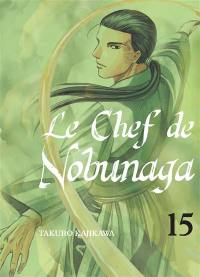 Le chef de Nobunaga. Volume 15,