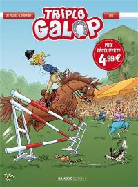 Triple galop. Volume 1,