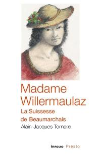 Madame Willermaulaz, la Suissesse de Beaumarchais