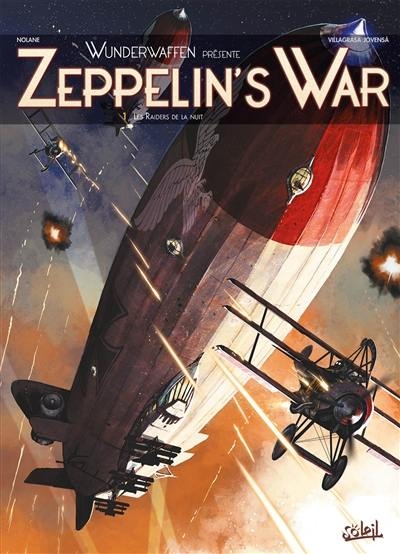 Zeppelin's war. Volume 1, Les raiders de la nuit