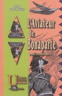 L'aviateur de Bonaparte. Volume 1,