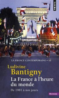 La France contemporaine. Volume 10, La France à l'heure du monde