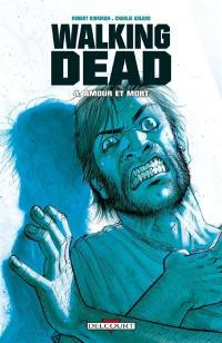 Walking dead. Volume 4, Amour et mort
