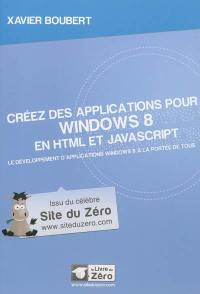 Créez des applications pour Windows 8 en HTML et JavaScript