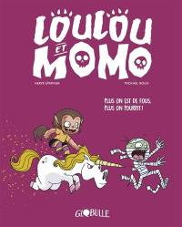 Loulou et Momo. Volume 2, Plus on est de fous, plus on pourrit !
