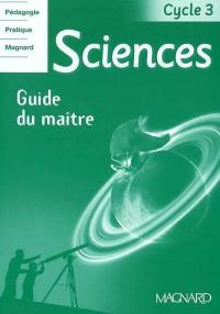 Sciences cycle 3 : guide du maître
