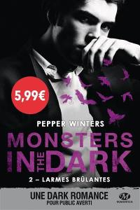 Monsters in the dark. Volume 2, Larmes brûlantes