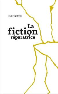 La fiction réparatrice
