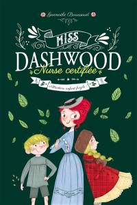 Miss Dashwood, nurse certifiée. Volume 2, Attention, enfant fragile !