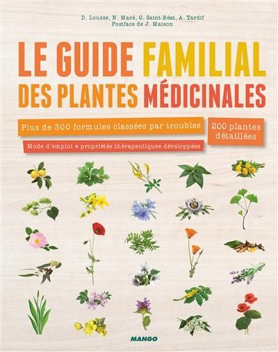 Livre le guide familial des plantes m dicinales mango 9782317017346 - Liste des plantes medicinales ...