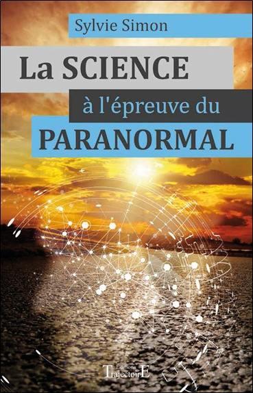La Science à l'épreuve du paranormal - Sylvie Simon