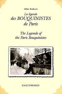 La légende des bouquinistes de Paris = The bouquinistes of Paris