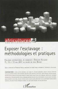 Africultures. n° 91, Exposer l'esclavage