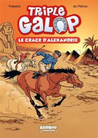 Triple galop. Volume 2, Le crack d'Alexandrie