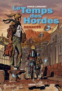 Le temps des hordes. Volume 1, Menaces