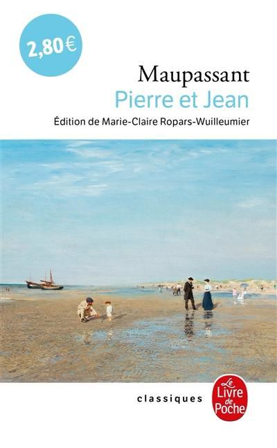 Livre : Pierre et Jean écrit par Guy de Maupassant - Le Livre de poche